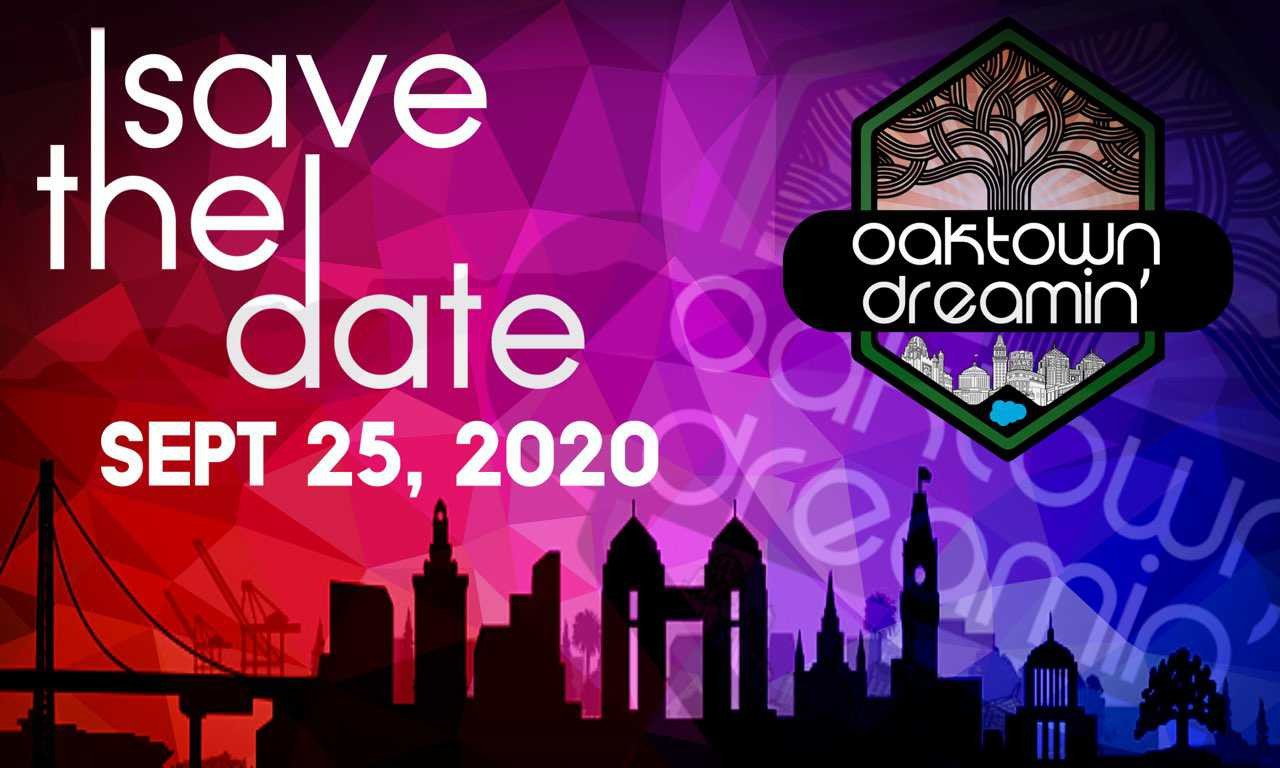 Save the Date for Oaktown Dreamin'